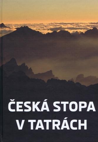 Česká stopa v Tatrách - Argalács a kolektív Mikuláš