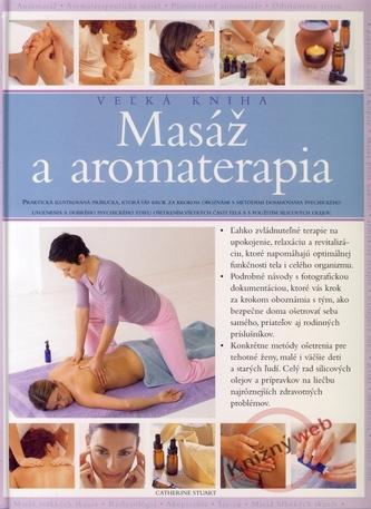 Masáž a aromaterapia - veľká kniha - Stuart Catherine