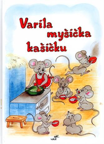 Varila myšička kašičku - Vladimíra Vopičková