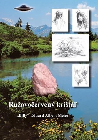 """Ružovočervený krištáľ - """"Billy"""" Eduard Albert Meier"""