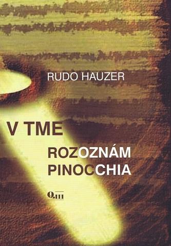 V tme rozoznám Pinocchia - Hauzer Rudo