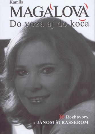 Kamila Magálová - Do voza aj do koča - Štrasser Ján
