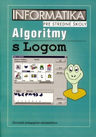 Informatika pre stredné školy - Algoritmy s Logom - 2. vydanie - kolektiv