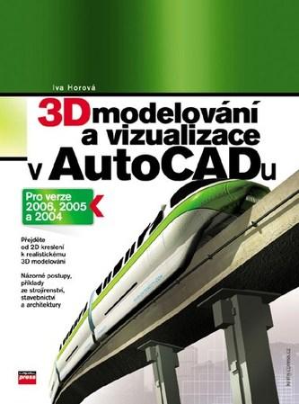 3D modelování a vizualizace v AutoCADu - Iva Horová