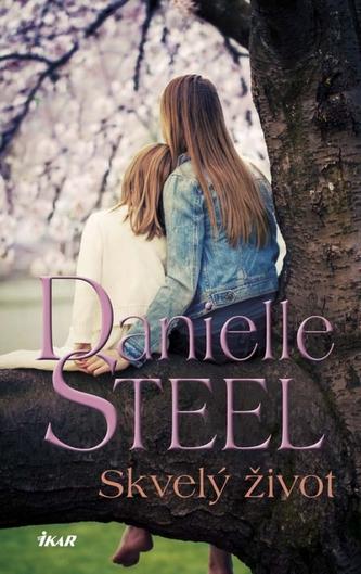 Skvelý život - Steelová Danielle