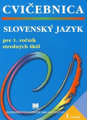 Slovenský jazyk pre 1. ročník stredných škôl - Cvičebnica - 2. vydanie - kolektiv