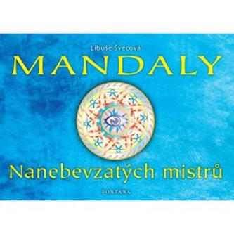 Mandaly Nanebevzatých mistrů - Libuše Švecová