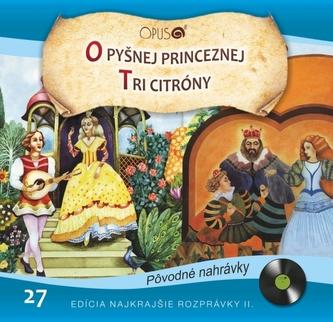 CD-Najkrajšie rozprávky 27- O pyšnej princeznej / Tri citróny - kolektiv