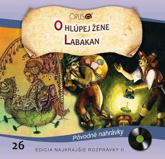 CD-Najkrajšie rozprávky 26- O hlúpej žene / Labakan - kolektiv