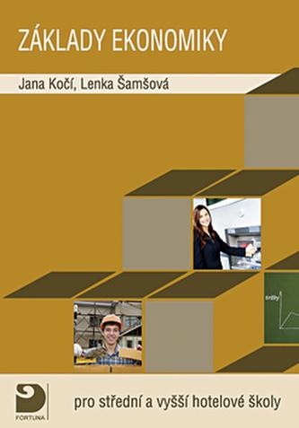 Základy ekonomiky pro střední a vyšší hotelové školy - Kočí Jana, Šamšová Lenka