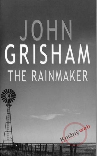 The Rainmaker - Grisham John
