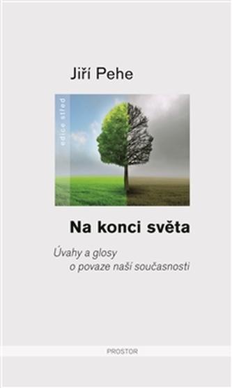 Na konci světa /Prostor/ - Jiří Pehe