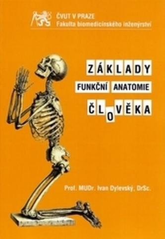 Základy funkční anatomie člověka - Dylevský, Ivan