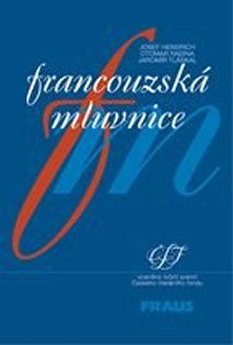 Francouzská mluvnice - Josef Hendrich; Otomar Radina