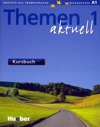 Themen 1 aktuell Kursbuch - Kolektiv autorů