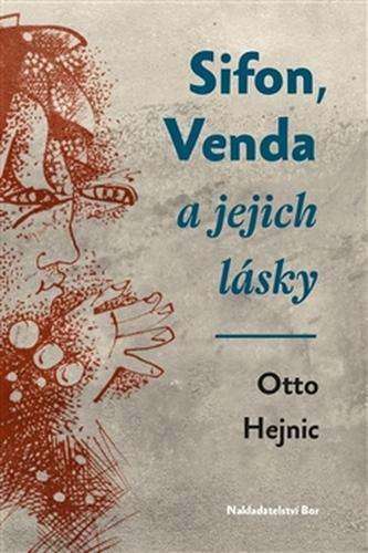 Sifon, Venda a jejich lásky - Otto Hejnic