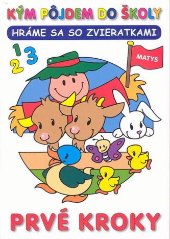 Prvé kroky - Hráme sa so zvieratkami - kolektiv