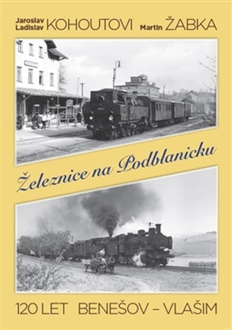 Železnice na Podblanicku - kolektiv