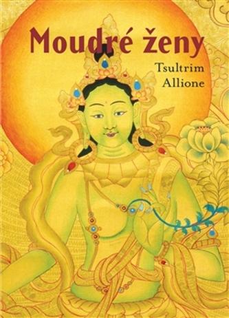 Moudré ženy - Tsultrim Allione