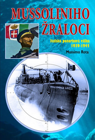 Mussoliniho Žraloci - Italská ponorková válka 1939-1945 - Rota Massimo