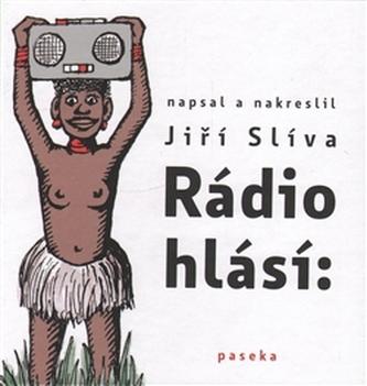 Rádio hlásí - Jiří Slíva