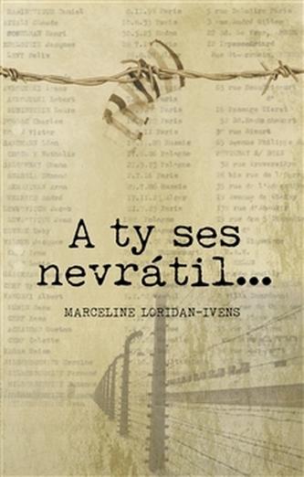 A ty ses nevrátil… - Marceline Loridan Ivens