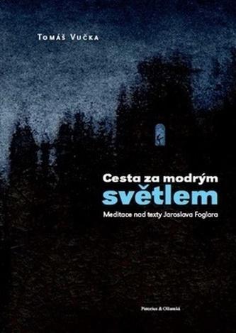 Cesta za modrým světlem - Tomáš Vučka