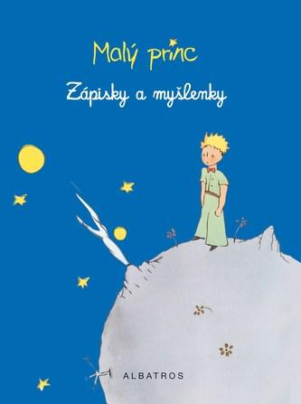 Malý princ - Zápisky a myšlenky - Antoine de Saint-Exupéry