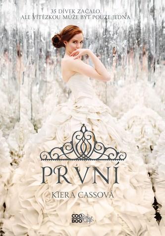 První - Kiera Cassová