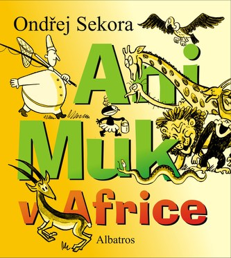 Ani Muk v Africe - Ondřej Sekora