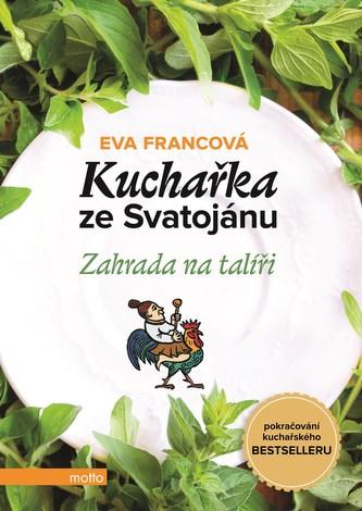 Kuchařka ze Svatojánu - Zahrada na talíři - Eva Francová