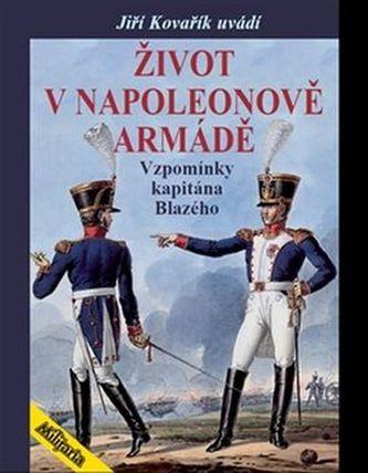 Život v Napoleonově armádě - Elzéar Blaze