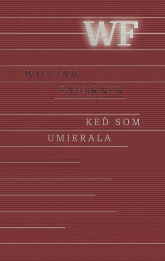 Keď som umierala - Faulkner William