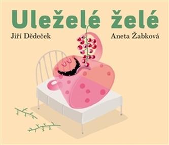 Uleželé želé - Jiří Dědeček