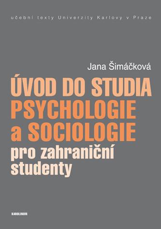 Úvod do studia psychologie a sociologie pro zahraniční studenty - Šimáčková, Jana