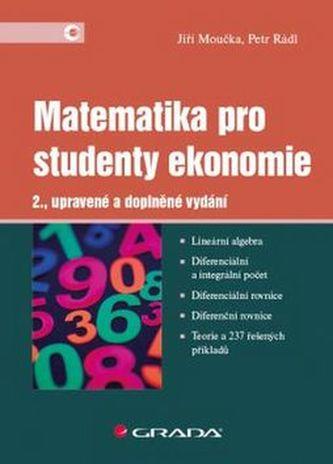 Matematika pro studenty ekonomie - Moučka Jiří
