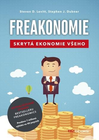 Freakonomie - Steven D. Levitt, Stephen J. Dubner