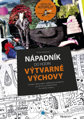Nápadník do hodin výtvarné výchovy - Petra Jašurková