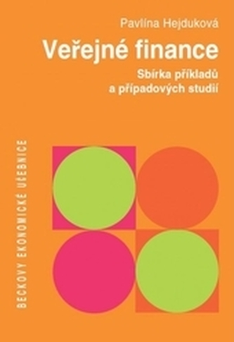 Veřejné finance. Sbírka příkladů a případových studií - Hejduková, Pavlína