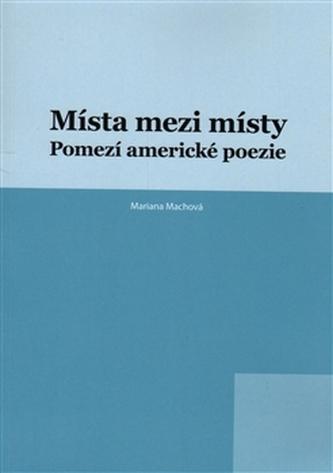 Místa mezi místy - Mariana Machová