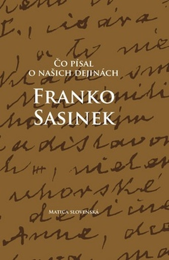 Čo písal o našich dejinách Franko Sasinek - Mulík, Peter