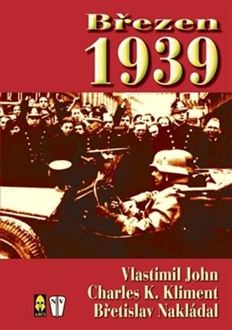 Březen 1939 - Miloslav John; Charles K. Kliment