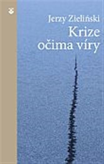 Krize očima víry - Jerzy Zieliński