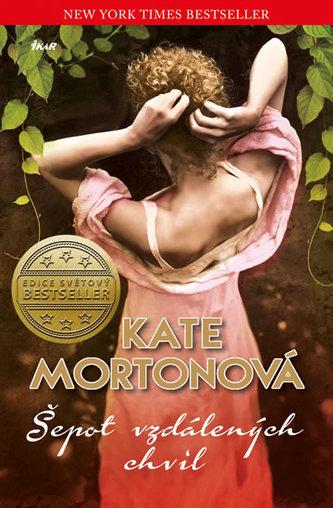 Šepot vzdálených chvil - Mortonová Kate