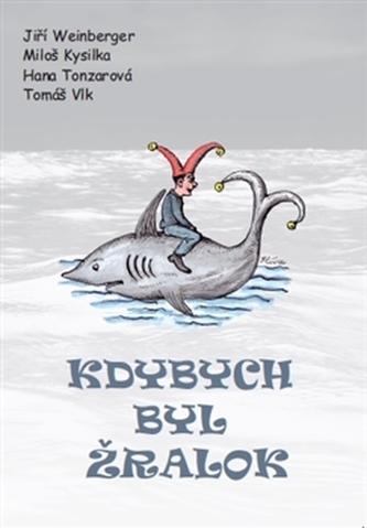 Kdybych byl žralok - Tomáš Vlk