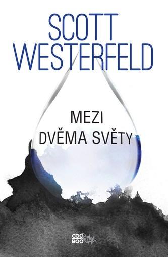 Mezi dvěma světy - Scott Westerfeld