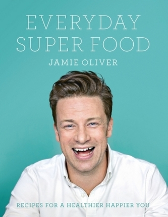 Jamie Oliver Everyday Super Food - Jamie Oliver
