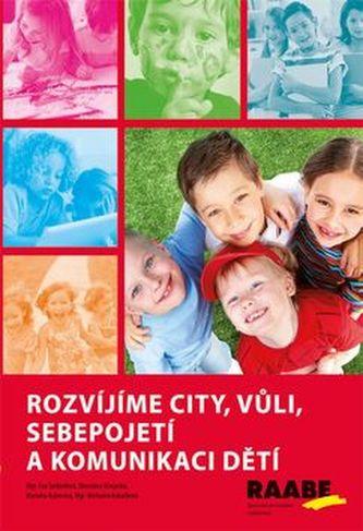 Rozvíjíme city, vůli, sebepojetí a komunikaci dětí - Michaela Kukačková