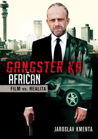 Gangster KA Afričan Film vs. realita - Jaroslav Kmenta