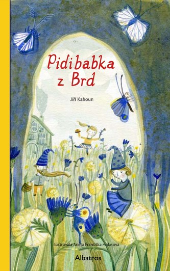 Pidibabka z Brd - Jiří Kahoun, Aneta Františka Holasová